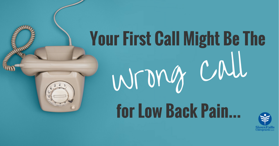 Your_First_Call_Might_Be_the_Wrong_Call_for_Low_Back_Pain_-_Sioux_Falls_Chiropractic-_FB.png